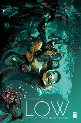 Low, Volume 1: The Delirium of Hope by Rick Remender