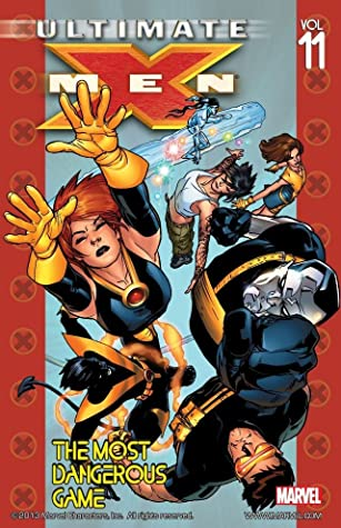 Ultimate X-Men, Vol. 11: The Most Dangerous Game by Loretta Krol, Jacob Chabot, Stuart Immonen, Chris Eliopoulos, Scott Koblish, Brian K. Vaughan, Omar Otieku, Justin Ponsor, Frank D'Armata, Wade Von Grawbadger
