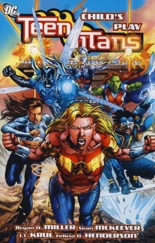 Teen Titans, Vol. 12: Child's Play by Felicia D. Henderson, Bryan Q. Miller, J.T. Krul, Jack Jadson, Sean McKeever, Joe Bennett