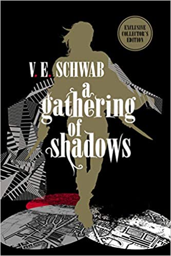 A Gathering of Shadows: Collector's Edition by V.E. Schwab