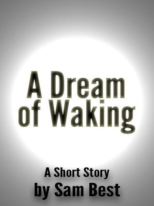 A Dream of Waking by Sam Best
