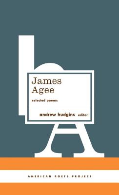 James Agee: Selected Poems: (american Poets Project #27) by James Agee
