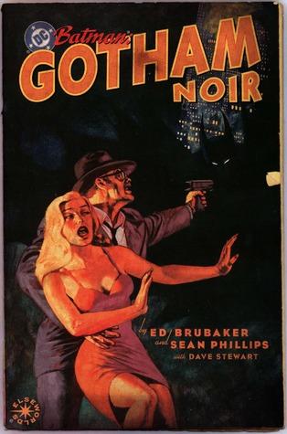 Batman: Gotham Noir by Ed Brubaker, Sean Phillips, Dave Stewart