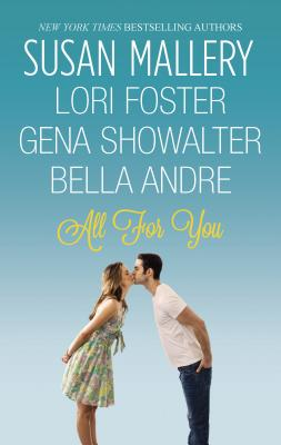 All for You: An Anthology by Susan Mallery, Gena Showalter, Lori Foster