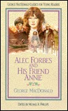 Alec Forbes and His Friend Annie by George MacDonald, Michael R. Phillips