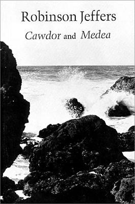 Cawdor & Medea by Robinson Jeffers