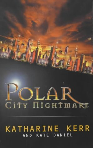 Polar City Nightmare by Kate Daniel, Katharine Kerr