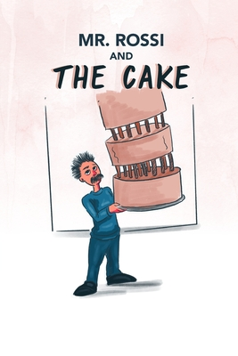 Mr. Rossi and The Cake by Smiley Lachman