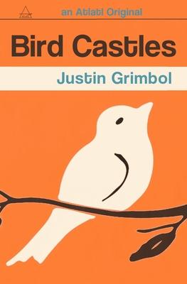 Bird Castles by Justin Grimbol