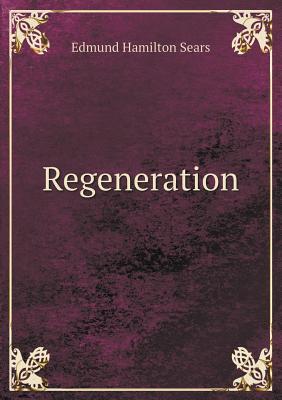 Regeneration by Edmund Hamilton Sears