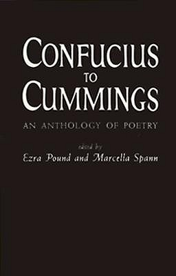 Confucius to Cummings: An Anthology of Poetry by Marcella Spann, Ezra Pound