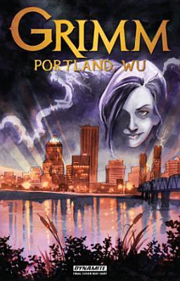 Grimm: Portland, Wu by Marc Gaffen, Daniel Govar, Kyle McVey