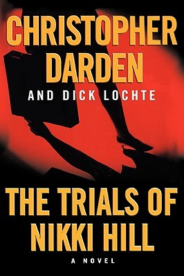 The Trials of Nikki Hill by Christopher Darden, Dick Lochte