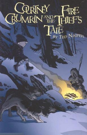 Courtney Crumrin and the Fire Thief's Tale by Ted Naifeh