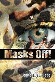 Masks Off! by Elizabeth L. Brooks, Charlie Cochet, Rob Rosen, M. Rode, Sean Michael, Katherine Halle, Missouri Dalton, B.A. Tortuga