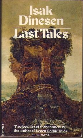 Last Tales by Isak Dinesen, Karen Blixen