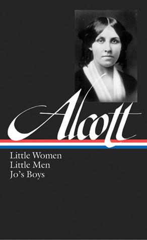 Little Women, Little Men, Jo's Boys by Louisa May Alcott, Elaine Showalter