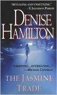 The Jasmine Trade by Denise Hamilton