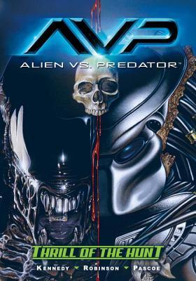 Alien vs. Predator: Thrill of the Hunt by Roger Robinson, Mike Kennedy