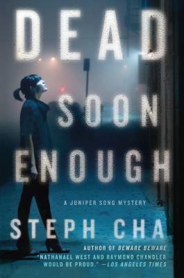 Dead Soon Enough: A Juniper Song Mystery by Steph Cha