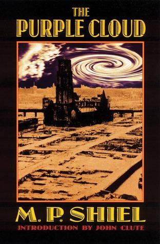 The Purple Cloud by John Clute, Matthew Phipps Shiel