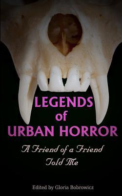 Legends of Urban Horror: A Friend of a Friend Told Me by Lisamarie Lamb, Kimberly a. Bettes, K. Trap Jones