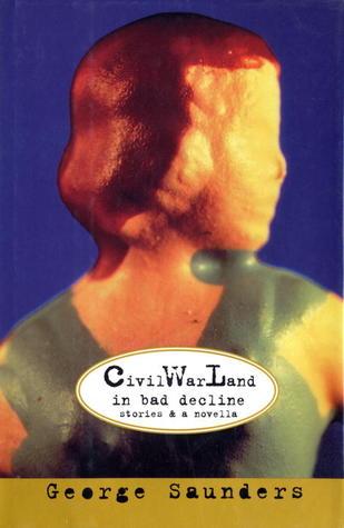 Civil War Land in Bad Decline by George Saunders