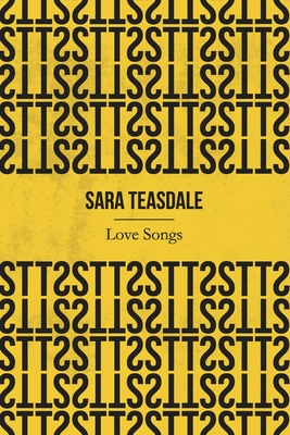 Love Songs (Illustrated) by Sara Teasdale