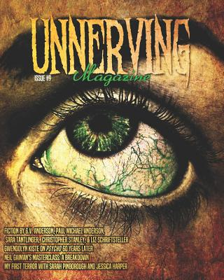 Unnerving Magazine: Issue #9 by Christopher Stanley, Sara Tantlinger, Paul Michael Anderson