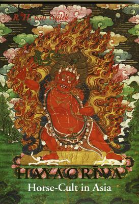 Hayagrīva: Horse Cult in Asia by Robert van Gulik