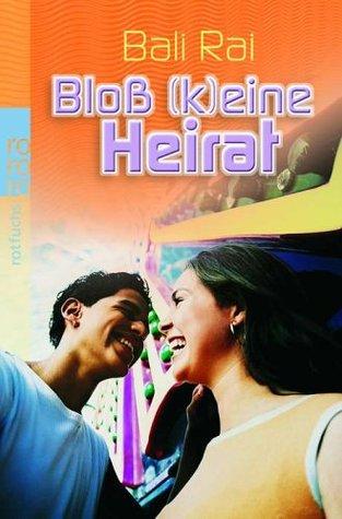 Bloß (K)eine Heirat by Bali Rai