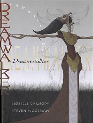 Dreamwalker by Steven Woolman, Isobelle Carmody