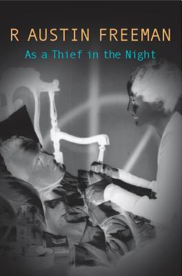 As A Thief In The Night by R. Austin Freeman