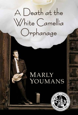 A Death at the White Camellia Orphanage by Marly Youmans