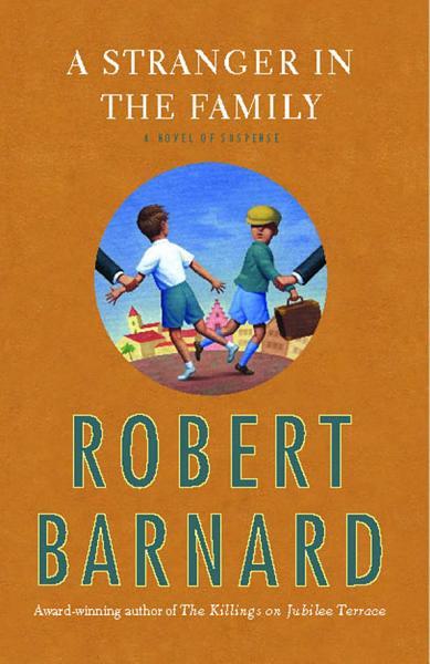 A Stranger in the Family: A Novel of Suspense by Robert Barnard