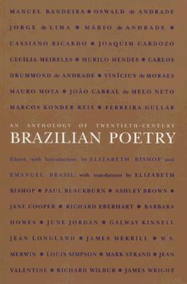 An Anthology of Twentieth-Century Brazilian Poetry by Elizabeth Bishop