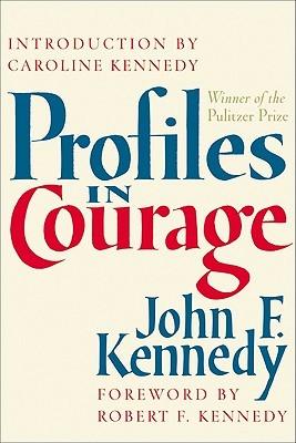 Profiles in Courage by Caroline Kennedy, John F. Kennedy, Robert F. Kennedy