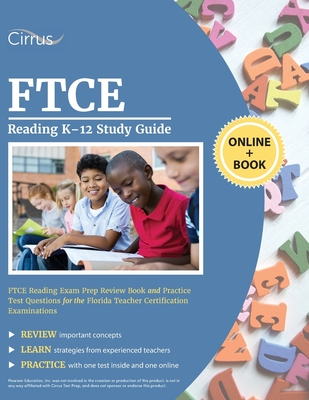 FTCE Reading K-12 Study Guide: FTCE Reading Exam Prep Review Book and Practice Test Questions for the Florida Teacher Certification Examinations by Cirrus Teacher Certification Exam Team