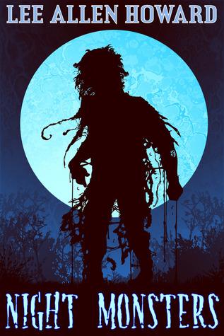 Night Monsters by Lee Allen Howard
