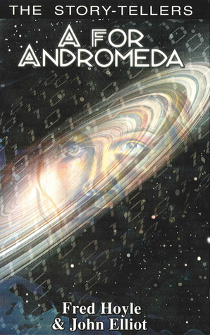 A for Andromeda by John  Elliot, Fred Hoyle