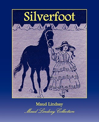 Silverfoot by Maud Lindsay