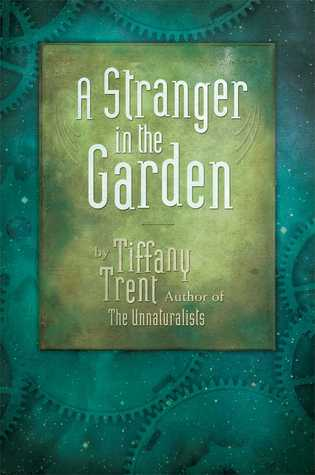 A Stranger in the Garden by Tiffany Trent