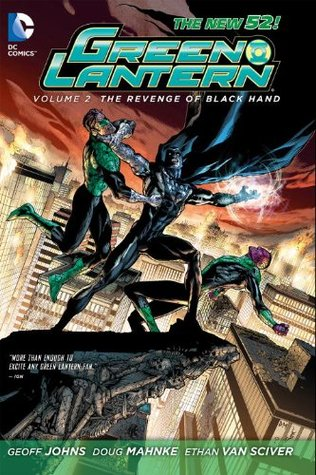Green Lantern, Volume 2: The Revenge of Black Hand by Doug Mahnke, Jim Califiore, Geoff Johns, Renato Guedes, Pete Woods, Ethan Van Sciver