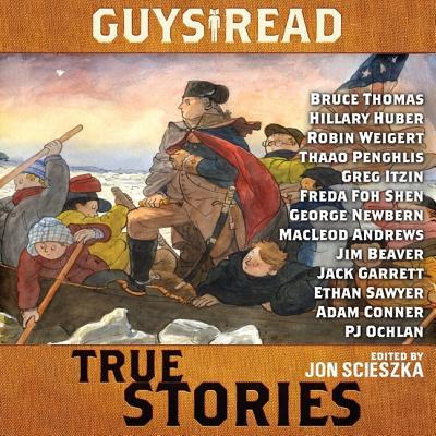 Guys Read: True Stories by Steve Sheinkin