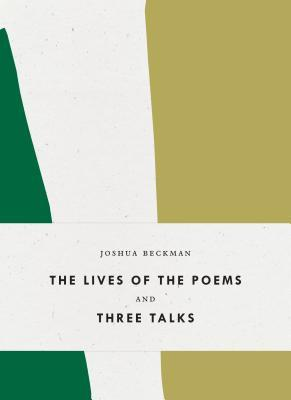 The Lives of the Poems and Three Talks by Joshua Beckman