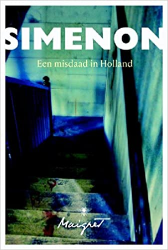 Een misdaad in Holland by Georges Simenon