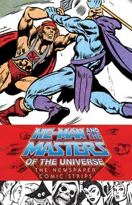 He-Man and the Masters of the Universe: The Newspaper Comic Strips by Danielle Gelehrter, Chris Weber, Chris Willson, Christy Marx, Lee Nordling, Connie Schurr, Gérald Forton, Val Staples, James Shull, Larry Houston