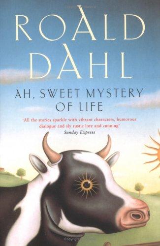 Ah, Sweet Mystery of Life by John Lawrence, Roald Dahl