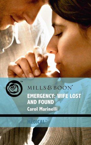 Emergency: Wife Lost and Found by Carol Marinelli