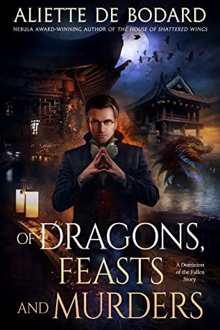 Of Dragons, Feasts and Murders by Aliette de Bodard